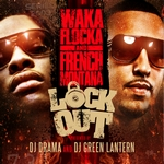 Waka Flocka & French Montana Lock Out