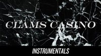 "Clams Casino ""Instrumentals"""