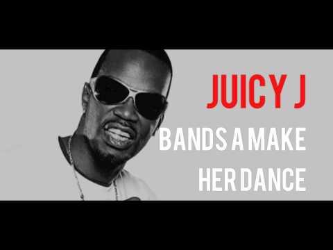 Bandz A Make Her Dance – Juicy J