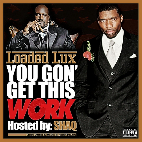 Loaded Lux mixtape – You gon get this work